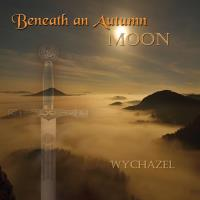 Beneath An Autum Moon [CD] Wychazel