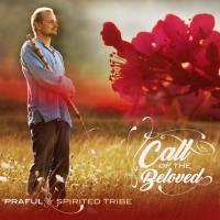 Call of the Beloved [CD] Praful & Spirited Tribe
