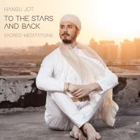 To the Stars and Back - Sacred Meditations [CD] Hansu Jot