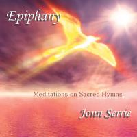 Epiphany - Meditations on Sacred Hymns [CD] Serrie, Jonn