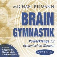 Brain Gymnastik (432Hz) [CD] Reimann, Michael