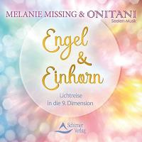 Engel & Einhorn [CD] Missing, Melanie & ONITANI Seelen-Musik