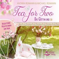 Tea for Two - Die Göttin und Du [CD] Reimann, Antara & Michael