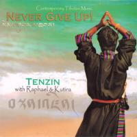 Never Give Up! [CD] Raphael & Kutira & Tenzin Sherab