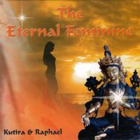 The Eternal Feminine [CD] Kutira & Raphael