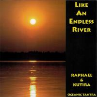Like an Endless River [CD] Raphael & Kutira
