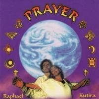 Prayer [CD] Raphael & Kutira