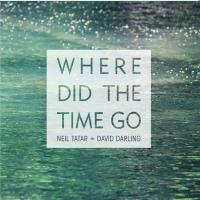 Where Did The Time Go [CD] Tatar, Neil & Darling, David