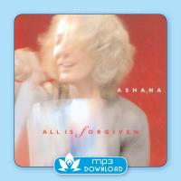 All is Forgiven [mp3 Download] Ashana