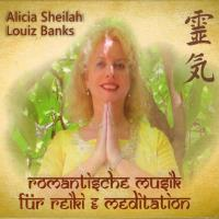 Romantische Musik für Reiki & Meditation [CD] Sheilah, Alicia & Banks, Louiz