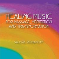 Healing Music for Massage, Meditation and Transformation [CD] Romanoff, Valerie