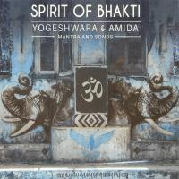 Spirit of Bhakti [CD] Yogeshwara & Amida