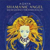 Shamanic Angel [CD] Agnya