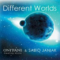 Different Worlds [CD] ONITANI Healing-Musik & Janiak, Sabio