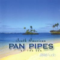 South American Pan Pipes by the Sea [CD] Global Journey