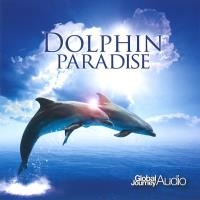 Dolphin Paradise [CD] Global Journey