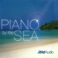 Piano by the Sea [CD] Global Journey