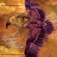Remember Your Freedom - Shamanic Trance Dance [2CDs] Rishi & Harshil