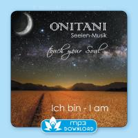 Ich Bin [mp3 Download] ONITANI Seelen-Musik