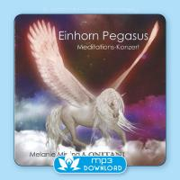 Einhorn Pegasus Meditations Konzert [mp3 Download] Missing, Melanie & ONITANI Seelen-Musik
