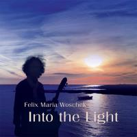 Into the Light [CD] Woschek, Felix Maria