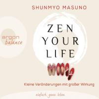 Zen Your Life [3CDs] Masuno, Shunmyo
