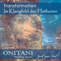 Transformation - Im Klangfeld der Hathoren [CD] Onitani