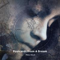Postcards From A Dream [CD] Sills, Paul