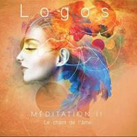 Meditation 2 - Le Chant de l'Ame [CD] Logos