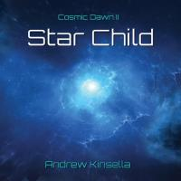 Cosmic Dawn 2 - Star Child [CD] Kinsella, Andrew