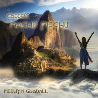 Goddess of Machu Pichu [CD] Goodall, Medwyn