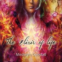The Elixir of Life [CD] Goodall, Medwyn