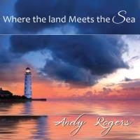 Where the Land Meets the Sea [CD] Rogers, Andy