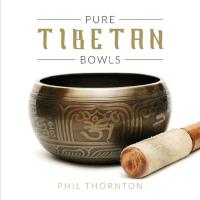 Pure Tibetan Bowls [CD] Thornton, Phil