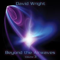 Beyond the Airwaves Vol. 3 [CD] Wright, David