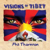 Visions of Tibet [CD] Thornton, Phil