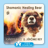 Shamanic Healing Bear [Download] ONITANI Seelen-Musik & Jerome Rey