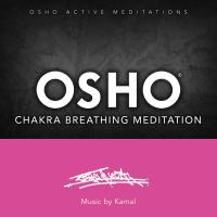 Osho Chakra Breathing Meditation [CD] Music by Kamal