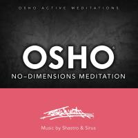 Osho No-Dimensions Meditation [CD] Music by Shastro & Sirus