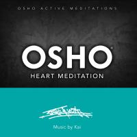 Osho Heart Meditation [CD] Music by Kai