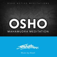 Osho Mahamudra Meditation [CD] Music by Akash
