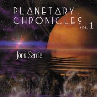 Planetary Chronicles Vol. 1 [CD] Serrie, Jonn
