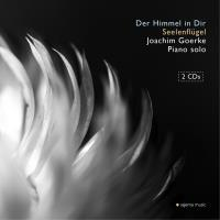 Der Himmel in Dir (Piano Songs for Silence Vol. III) & Seelenflügel [2CDs] Goerke, Joachim