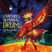 Shaman's Almanac - Drums [CD] Asher, James