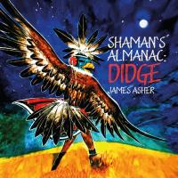 Shaman's Almanac - Didge [CD] Asher, James