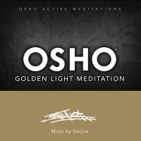 Osho Golden Light Meditation [CD] Music by Sanjiva