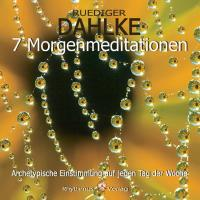 7 Morgenmeditationen [CD] Dahlke, Rüdiger