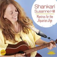 Mantras for the Aquarian Age [CD] Shankari - Susanne Hill