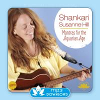 Mantras for the Aquarian Age [mp3 Download] Shankari - Susanne Hill