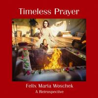 Timeless Prayer [CD] Woschek, Felix Maria